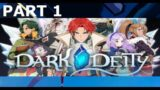 LETS CHECK OUT Dark Deity WAR IS AFOOT Part 1