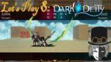 """I'M THE AVATAR!! YOU GOTTA-*stab*!"" Let's Play: Dark Deity VIII (Hero Mode)"