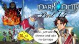 Dark Deity Part 14: Easy Cheezy
