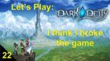 Let's Play: Dark Deity – Chapter 22 – A bridge (not) too far